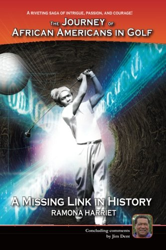 A Missing Link In History: The Journey of African Americans in Golf por Ramona Harriet