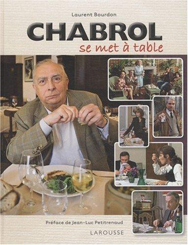 Chabrol Se Met a Table par Laurent Bourdon