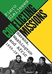 Conflicting Missions: Havana, Washington, and Africa, 1959-1976 (Envisioning Cuba)