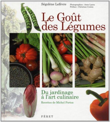 Le Got des Lgumes : Du jardinage  l'art culinaire