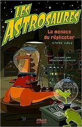 Les Astrosaures, Tome 4 : La menace du réplicator