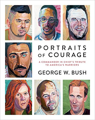 Portraits of Courage: A Commander in Chief's Tribute to America's Warriors (Us-navy Chief)