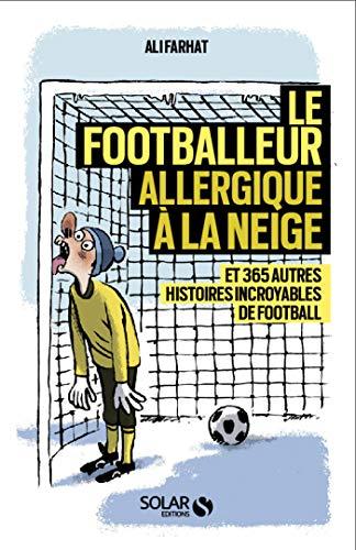 Le footballeur allergique à la neige (French Edition)