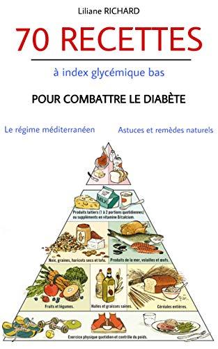 Couverture du livre 70 RECETTES à index glycémique bas pour combattre le diabète. : Régime méditérranéen astuces et remèdes naturels