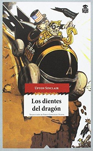 Los dientes del dragón (Sensibles a las Letras) por Upton Sinclair