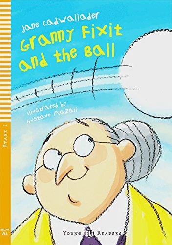 Granny Fixit and the Ball: Englische Lektüre für das 1. Lernjahr. Buch + Audio-CD (Young ELI Readers)