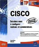 CISCO - Entraînez-vous à configurer routeurs et commutateurs [2ième édition]
