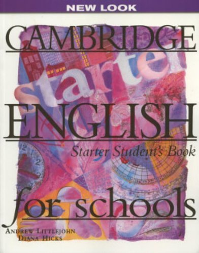 Cambridge English for Schools Starter Student's book by Andrew Littlejohn (1996-10-28)