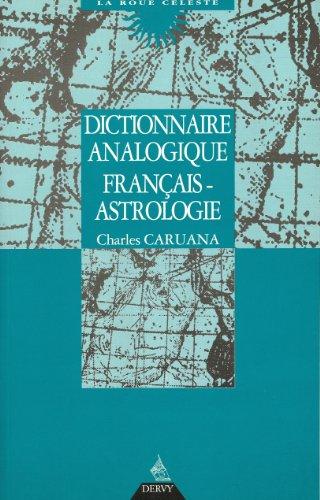 Dictionnaire analogique français-astrologique par Charles Caruana