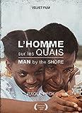 L'HOMME SUR LES QUAIS / MAN BY THE SHORE