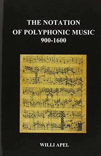 The Notation of Polyphonic Music 900 1600 (Hardback) por Willi Apel