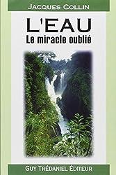 L'eau : Le Miracle oublié