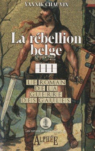 Le roman de la guerre des Gaules, Tome 3 : La rébellion belge