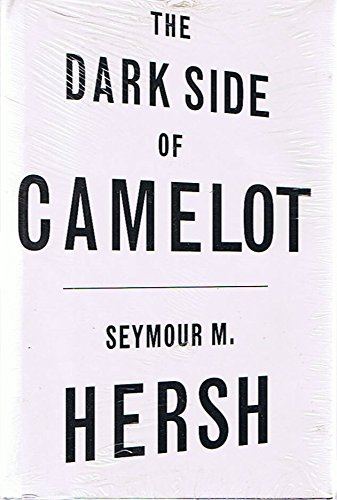 The Dark Side of Camelot by Seymour M. Hersh (1997-11-05)