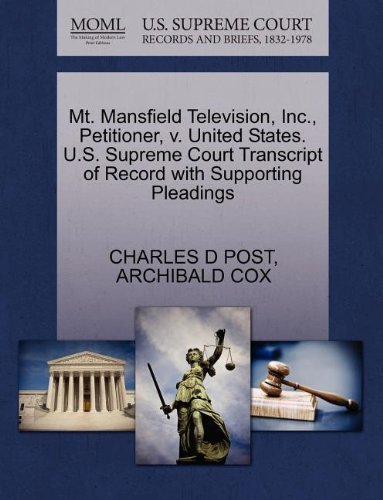 Mt. Mansfield Television, Inc., Petitioner, v. United States. U.S. Supreme Court Transcript of Record with Supporting Pleadings by CHARLES D POST (2011-10-30) par CHARLES D POST;ARCHIBALD COX