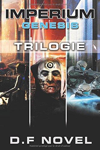 IMPERIUM Genesis - Trilogie: science fiction par D.F Novel