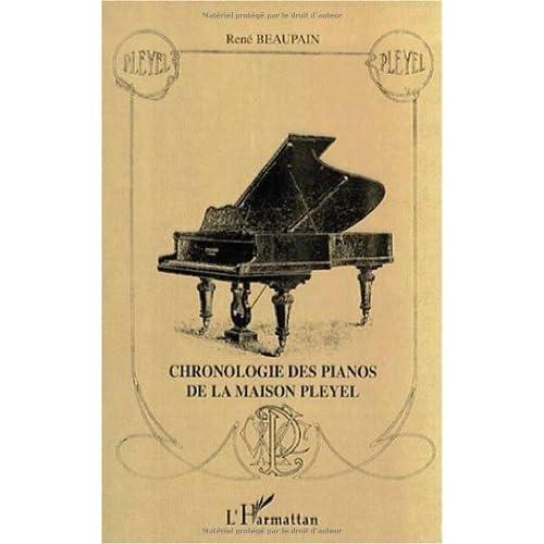 Chronologie des pianos de la maison pleyel de René Beaupain ( 1 décembre 2000 )