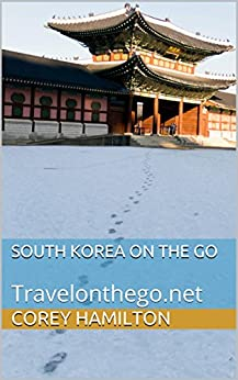 South Korea on the go: Travelonthego.net (English Edition)