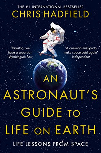An Astronaut's Guide to Life on Earth por Chris Hadfield