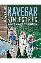 Descargar gratis Navegar sin estrés: Técnicas de navegación en solitario y a dos en .epub, .pdf o .mobi