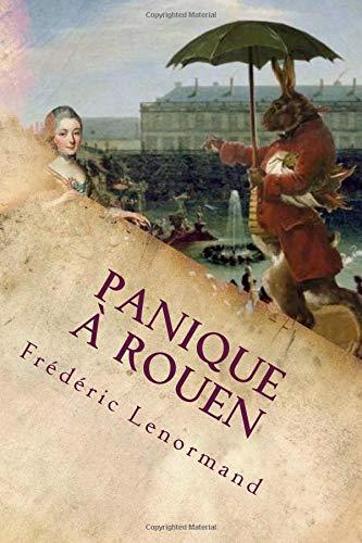 Panique à Rouen: Une enquête de Voltaire à Rouen par Frédéric Lenormand