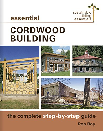Essential Cordwood Building: The Complete Step-by-Step Guide (Sustainable Building Essentials Series Book 6) (English Edition) (Lime Putty)