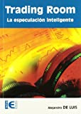 Trading room : especulación inteligente