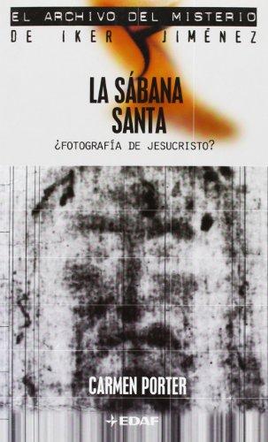 Sabana Santa (Mundo mágico y heterodoxo. El archivo del misterio de Iker Jiménez) por Carmen Porter