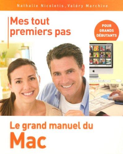 Mes tout premiers pas : Le grand manuel du Mac par Marchive Valéry, Nathalie Nicoletis