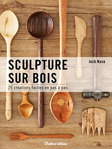 Sculptures sur bois : 25 créations faciles