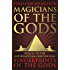 Magicians of the Gods: The Forgotten Wisdom of Earth's Lost Civilisation - the Sequel to Fingerprints of the Gods