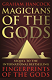 Magicians of the Gods: The Forgotten Wisdom of Earth's Lost Civilisation - The Sequel to Fingerprints of the Gods (English Edition)