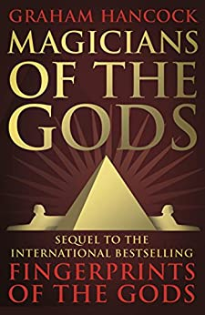 PDF Gratis Magicians of the Gods: The Forgotten Wisdom of Earth's Lost Civilisation – the Sequel to Fingerprints of the Gods