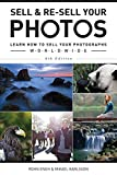 Sell & Re-Sell Your Photos 6th Edition: Learn How to Sell Your Photographs Worldwide