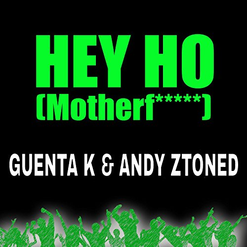 Hey Ho [Explicit] (Motherf.....)