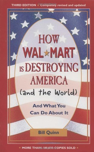 how-walmart-is-destroying-america-and-the-world-and-what-you-can-do-about-it-by-bill-quinn-2005-04-0