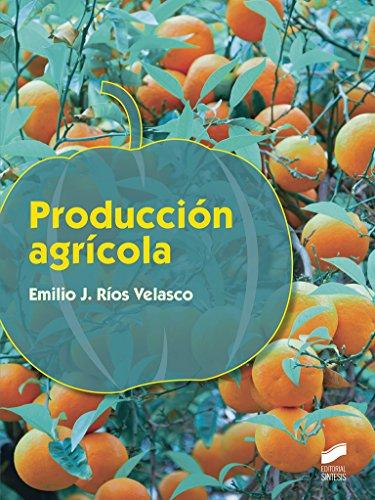 Producción agrícola (Agraria) por Emilio J. Ríos Velasco