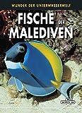 Fische der Malediven: Wunder der Wasserwelt - Andrea Ghisotti