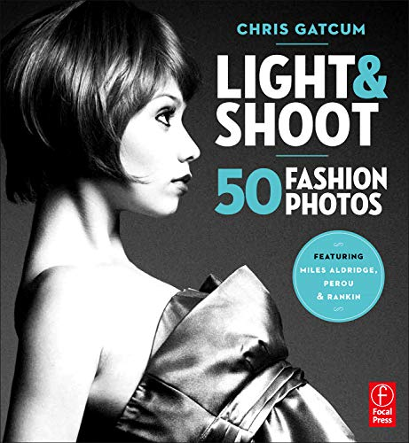 Light and Shoot 50 Fashion Photos por Chris Gatcum