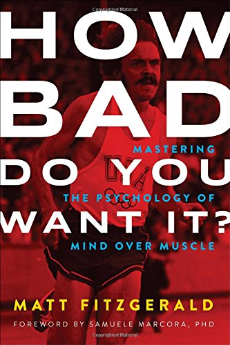 How Bad Do You Want It?: Mastering the Psychology of Mind Over Muscle por Matt Fitzgerald