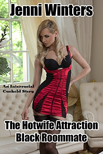 The Hotwife Attraction Black Roommate: An...