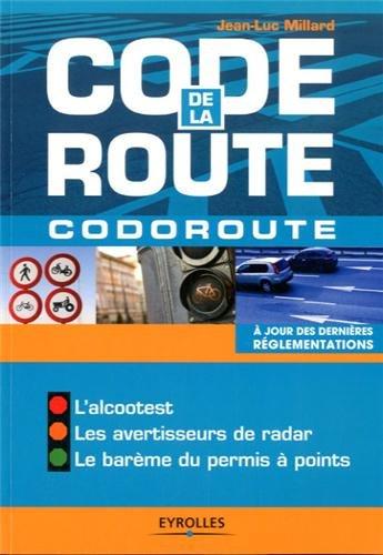 Code de la route - Codoroute. A jour des dernières réglementations. L'alcootest. Les avertisseurs de radar. Le barème du permis à point.
