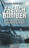 French bomber - Enfin la vérité sur le Rainbow Warrior