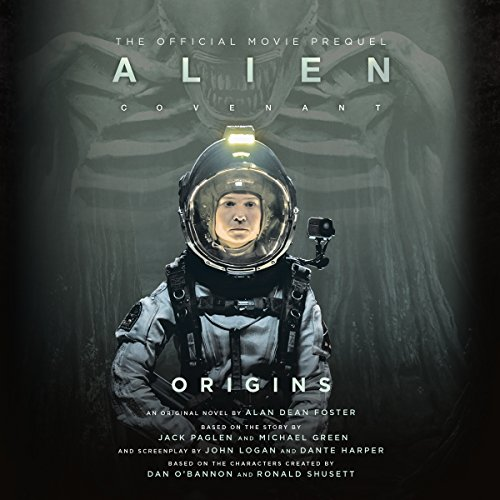 Alien: Covenant Origins: The Official Prequel to the Blockbuster Film