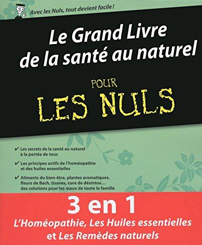 Le Grand Livre de la sant au naturel pour les Nuls