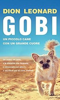 Gobi, un piccolo cane con un grande cuore di [Leonard, Dion]