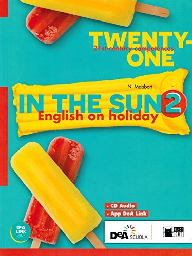 Twenty-one. In the sun. Per la Scuola media. Con espansione online. Con CD-Audio: 2