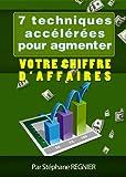 Telecharger Livres 7 Techniques Accelerees Pour Augmenter votre Chiffre d Affaires (PDF,EPUB,MOBI) gratuits en Francaise