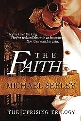 The Faith: Volume 1 (The Uprising Trilogy)