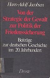Von der Strategie der Gewalt zur Politik der Friedenssicherung: Beiträge zur deutschen Geschichte im 20. Jahrhundert